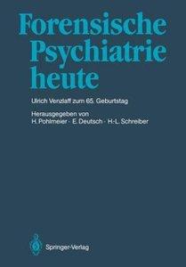 Forensische Psychiatrie heute