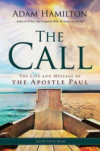 The Call - Youth Study Book: The Life and Message of the Apostle