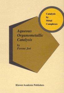 Aqueous Organometallic Catalysis