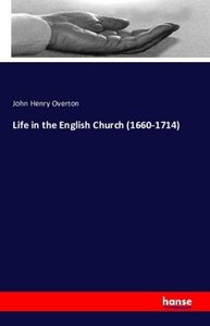 Life in the English Church (1660-1714)