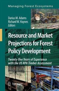 Resource and Market Projections for Forest Policy Development