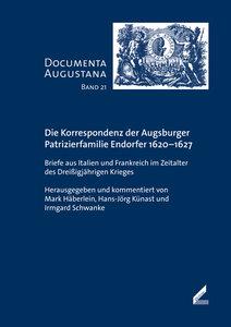 Die Korrespondenz der Augsburger Patrizierfamilie Endorfer 1620-