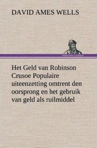Het Geld van Robinson Crusoe Populaire uiteenzetting omtrent den