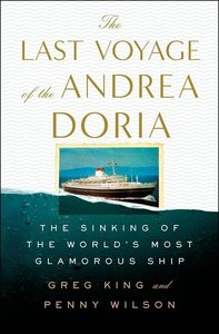 The Last Voyage of the Andrea Doria: The Sinking of the World\'s