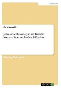 Jahresabschlussanalyse am Porsche Konzern über sechs Geschäftsja
