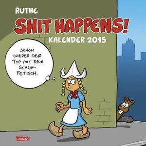 Shit Happens! Wandkalender 2015