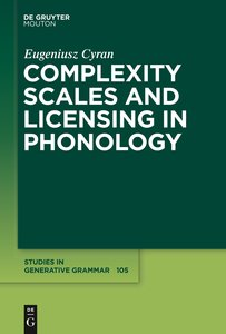 Complexity Scales and Licensing in Phonology