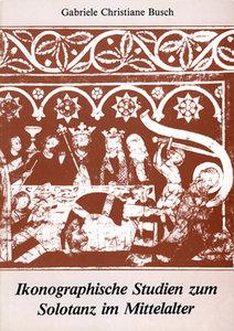 Ikonographische Studien zum Solotanz im Mittelalter