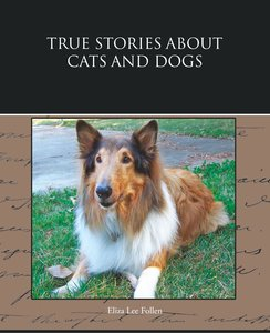 True Stories about Cats and Dogs