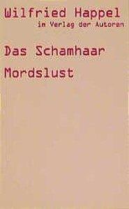 Das Schamhaar / Mordslust