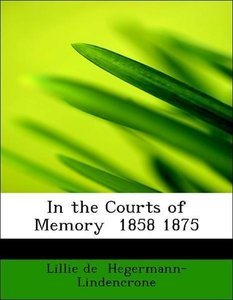 In the Courts of Memory 1858 1875