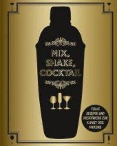 Mix, Shake, Cocktail
