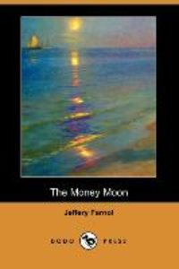The Money Moon (Dodo Press)