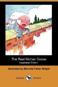 The Real Mother Goose (Illustrated Edition) (Dodo Press)