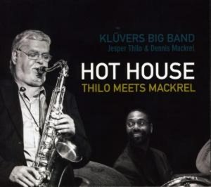 Hot House-Thilo Meets Mackrel
