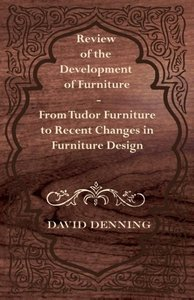 Review of the Development of Furniture - From Tudor Furniture to
