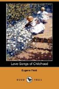 LOVE-SONGS OF CHILDHOOD (DODO