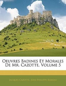 Oeuvres Badines Et Morales De Mr. Cazotte, Volume 5