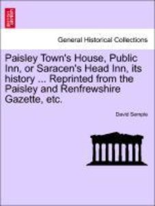 Paisley Town's House, Public Inn, or Saracen's Head Inn, its his