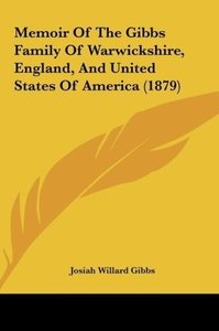 Memoir Of The Gibbs Family Of Warwickshire, England, And United