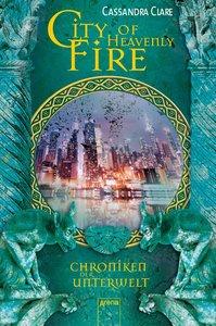Chroniken der Unterwelt 06. City of Heavenly Fire