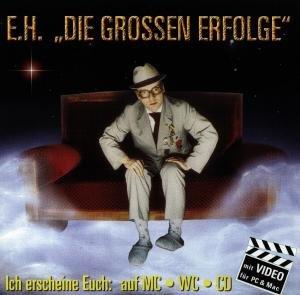 E.H.-Seine Grossen Erfolge