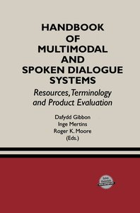 Handbook of Multimodal and Spoken Dialogue Systems
