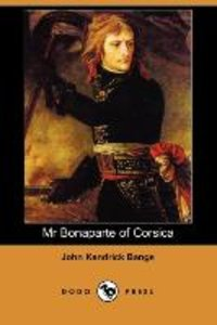 MR Bonaparte of Corsica (Dodo Press)