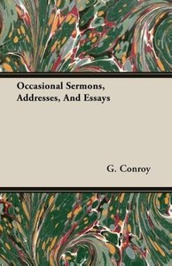 Occasional Sermons, Addresses, And Essays