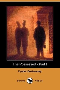 The Possessed - Part I (Dodo Press)