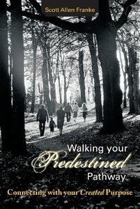 Walking Your Predestined Pathway