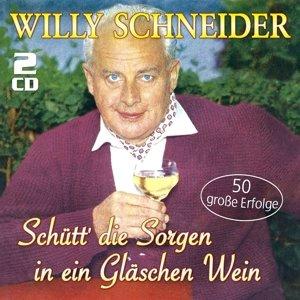 Schütt' Die Sorgen In Ein Gläschen Wein-50 Große