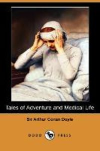 Tales of Adventure and Medical Life (Dodo Press)
