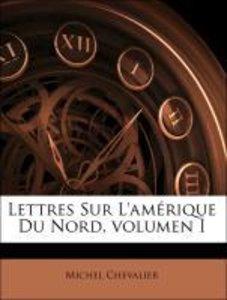 Lettres Sur L'amérique Du Nord, volumen I
