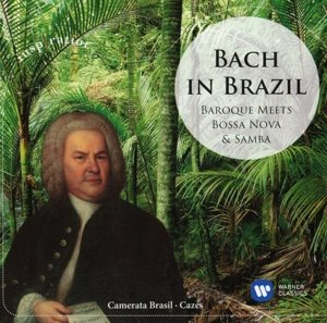 Bach In Brazil:Baroque Meets Samba
