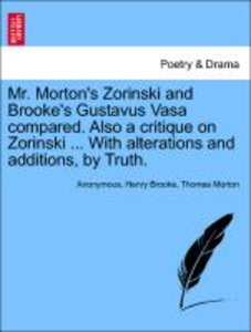 Mr. Morton's Zorinski and Brooke's Gustavus Vasa compared. Also