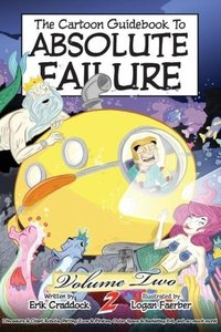 The Cartoon Guidebook to Absolute Failure Book 2