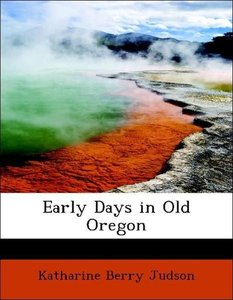 Early Days in Old Oregon