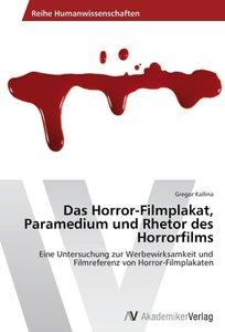 Das Horror-Filmplakat, Paramedium und Rhetor des Horrorfilms