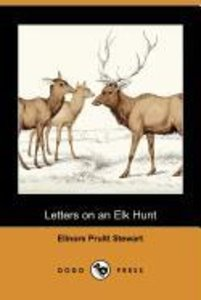 Letters on an Elk Hunt (Dodo Press)