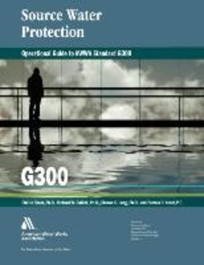 Operational Guide to Awwa Standard G300: Source Water Protection