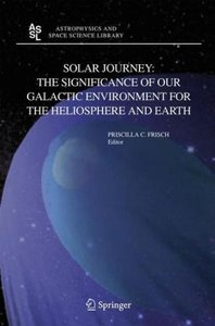 Solar Journey: The Significance of Our Galactic Environment for