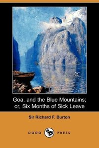 Goa, and the Blue Mountains; Or, Six Months of Sick Leave (Dodo