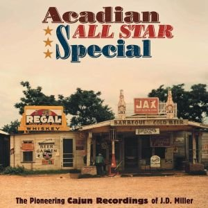 Acadian All Star Special The Pioneering Cajun Rec
