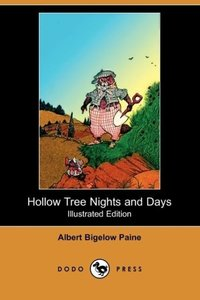 Hollow Tree Nights and Days (Illustrated Edition) (Dodo Press)