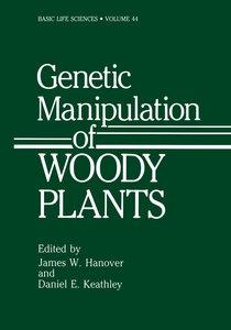 Genetic Manipulation of Woody Plants