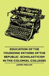 Education of the Founding Fathers of the Republic -Scholasticism