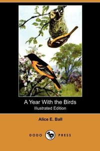 A Year with the Birds (Illustrated Edition) (Dodo Press)