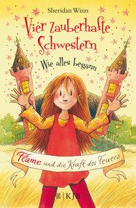 Vier zauberhafte Schwestern - Wie alles begann: Flame und die Kr