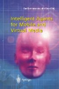 Intelligent Agents for Mobile and Virtual Media